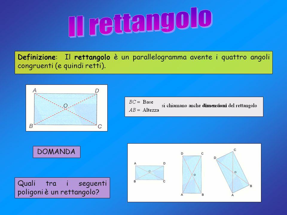 Il rettangolo Definizione: Il rettangolo è un parallelogramma avente i quattro angoli congruenti (e quindi retti).
