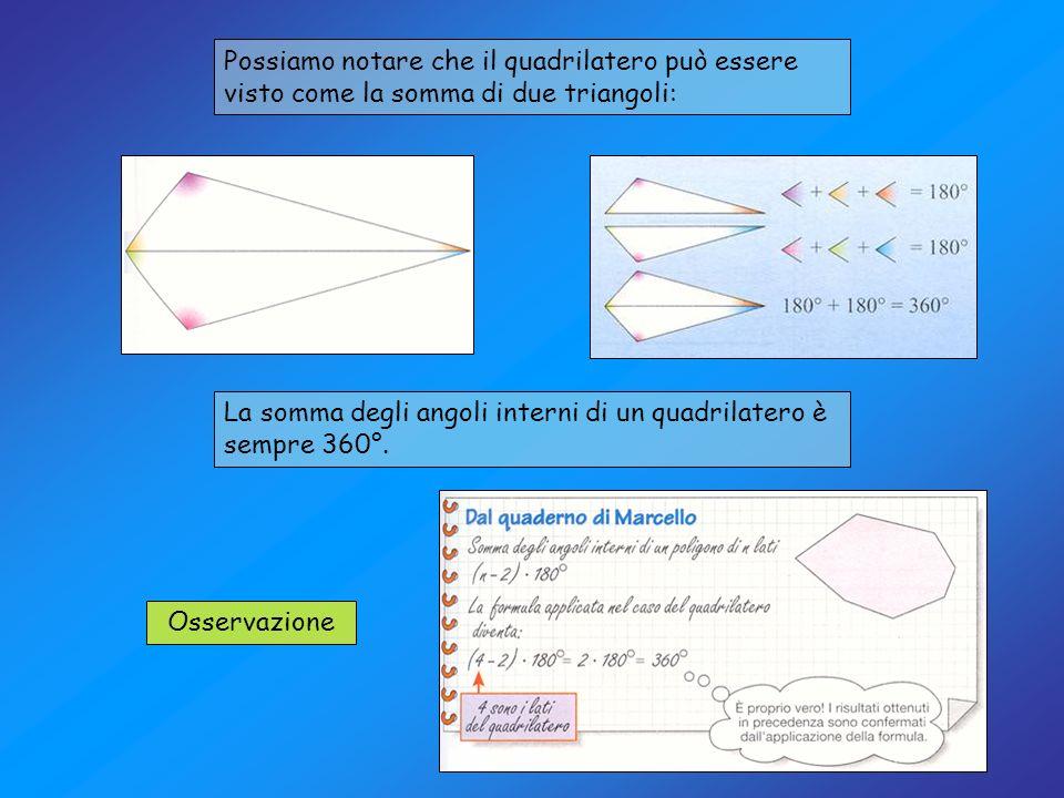 Possiamo notare che il quadrilatero può essere visto come la somma di due triangoli: