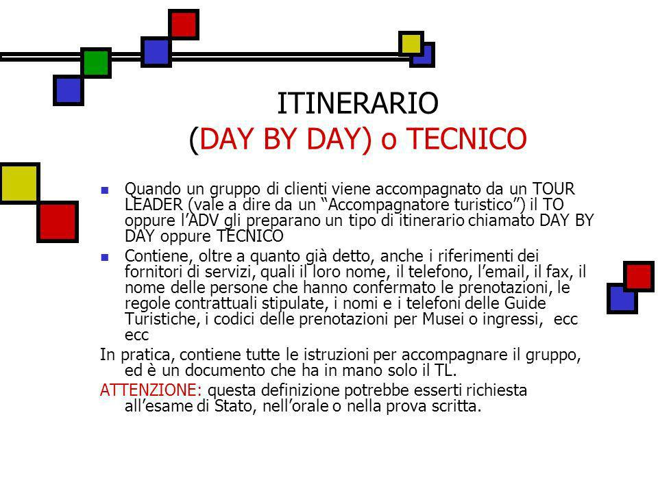 ITINERARIO (DAY BY DAY) o TECNICO