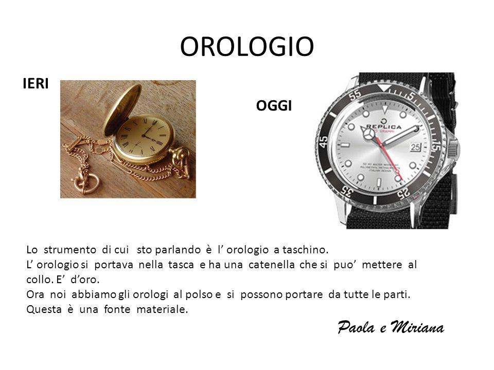 OROLOGIO Paola e Miriana IERI OGGI