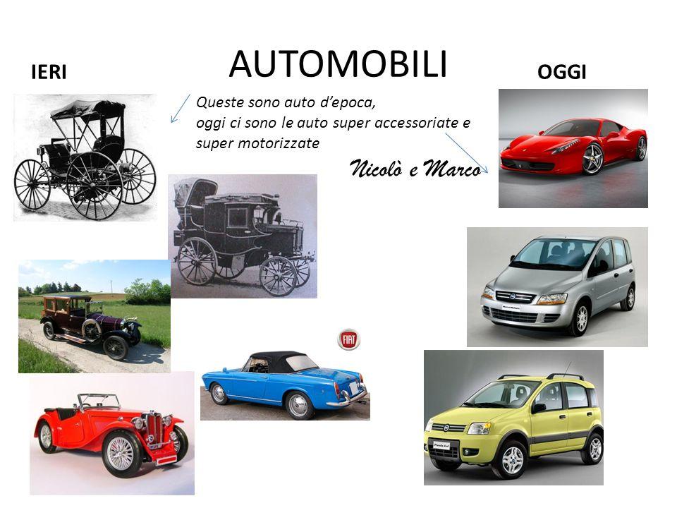 AUTOMOBILI Nicolò e Marco IERI OGGI Queste sono auto d'epoca,