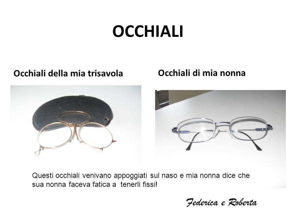 OCCHIALI Federica e Roberta Occhiali della mia trisavola