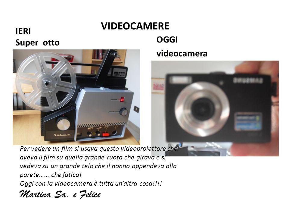 VIDEOCAMERE IERI Super otto OGGI videocamera