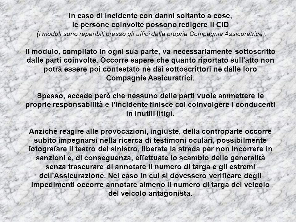 In caso di incidente con danni soltanto a cose,