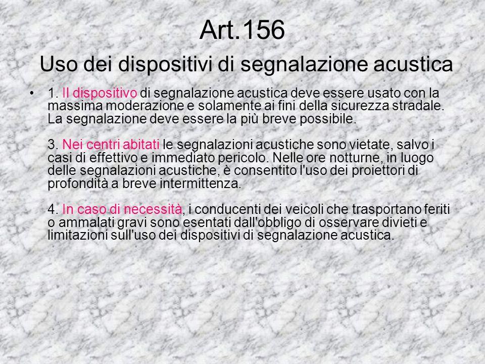 Art.156 Uso dei dispositivi di segnalazione acustica