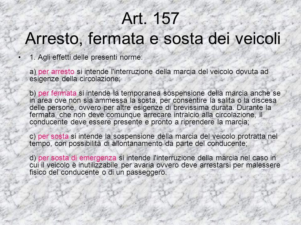 Art. 157 Arresto, fermata e sosta dei veicoli