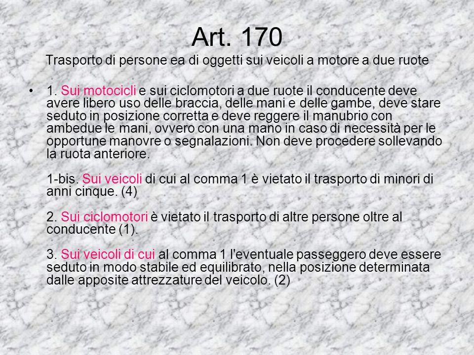 Art. 170 Trasporto di persone ea di oggetti sui veicoli a motore a due ruote