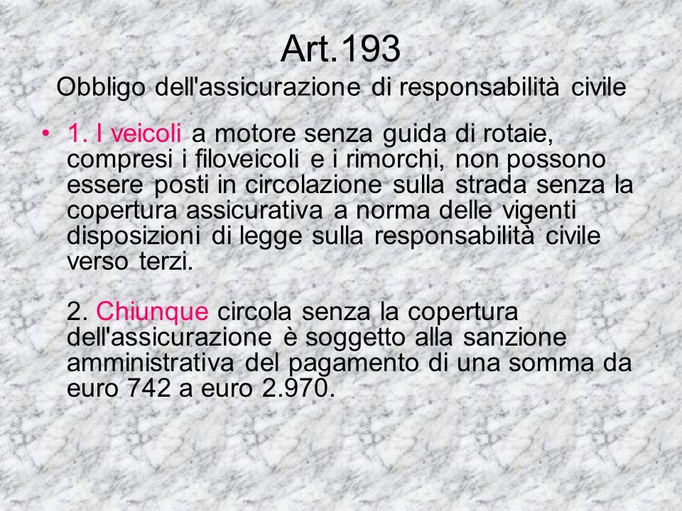 Art.193 Obbligo dell assicurazione di responsabilità civile