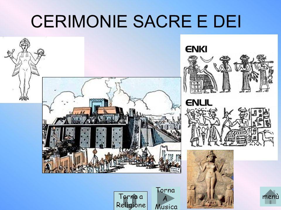 CERIMONIE SACRE E DEI Torna A Musica menù Torna a Religione