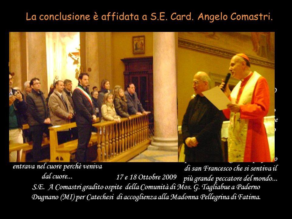 La conclusione è affidata a S.E. Card. Angelo Comastri.