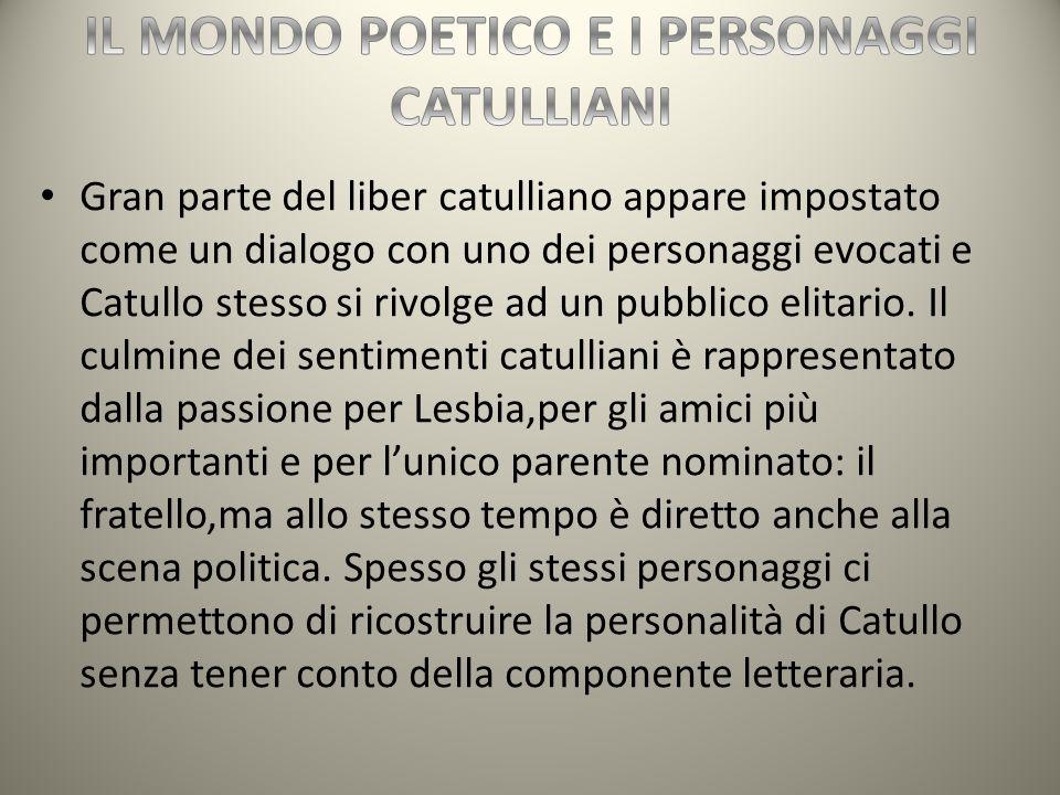 IL MONDO POETICO E I PERSONAGGI CATULLIANI