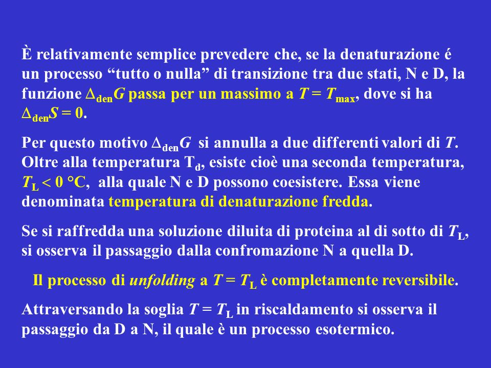 Il processo di unfolding a T = TL è completamente reversibile.