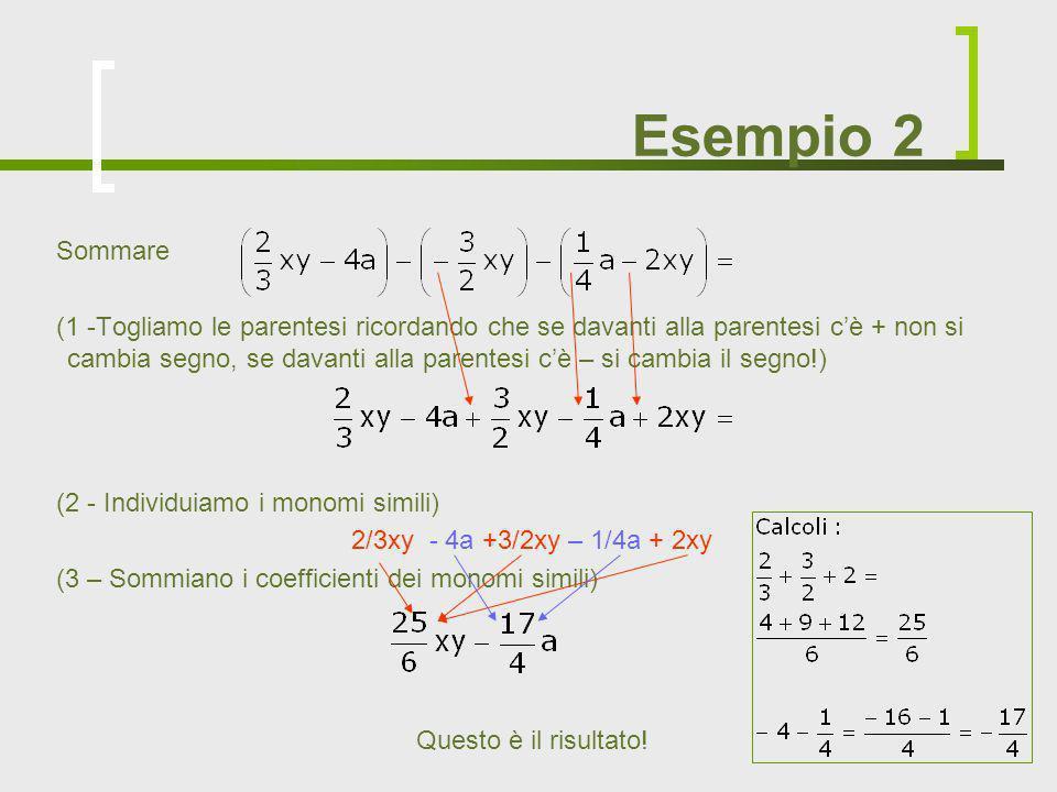 Esempio 2 Sommare.