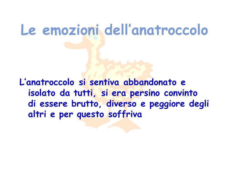 Le emozioni dell'anatroccolo