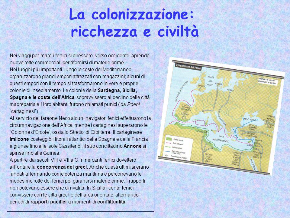 La colonizzazione: ricchezza e civiltà