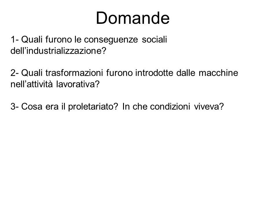 Domande 1- Quali furono le conseguenze sociali dell'industrializzazione