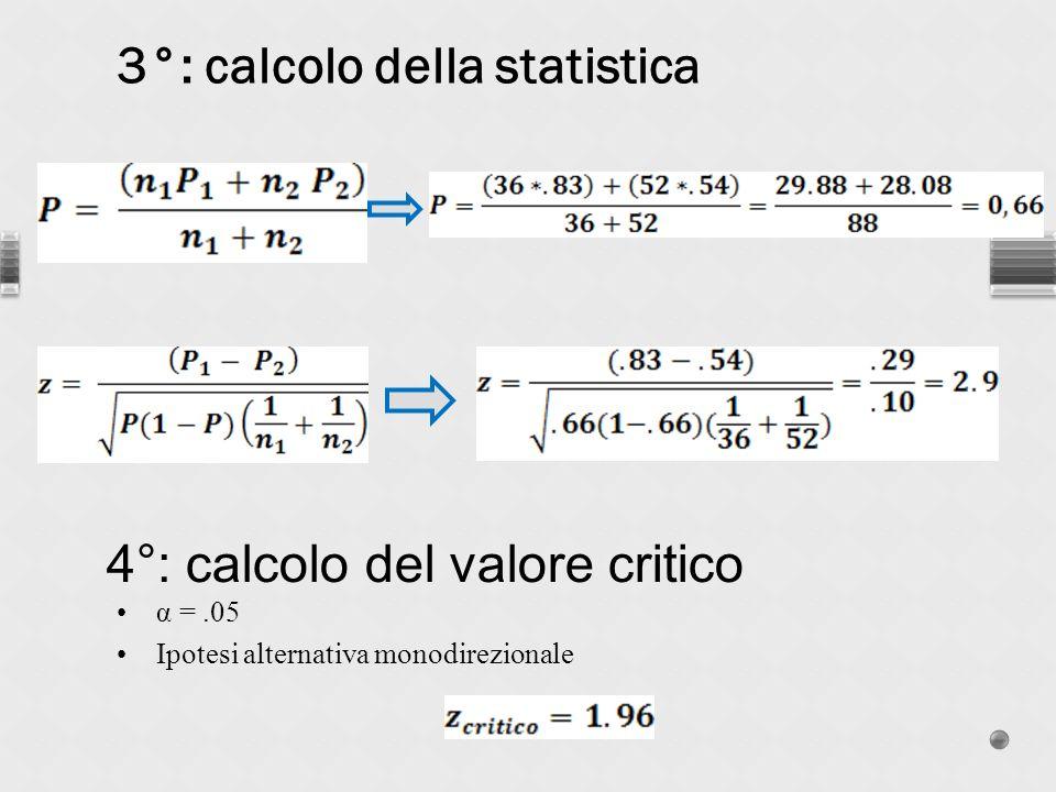 3°: calcolo della statistica