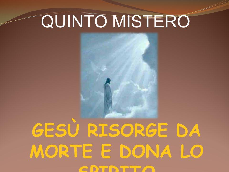 GESÙ RISORGE DA MORTE E DONA LO SPIRITO