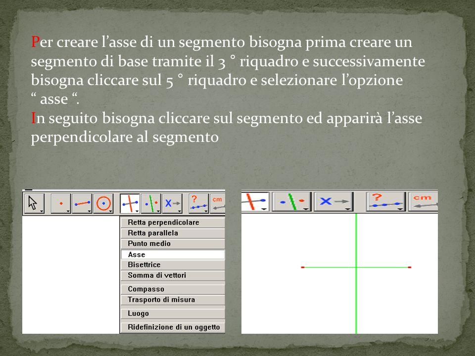 Per creare l'asse di un segmento bisogna prima creare un segmento di base tramite il 3 ° riquadro e successivamente bisogna cliccare sul 5 ° riquadro e selezionare l'opzione
