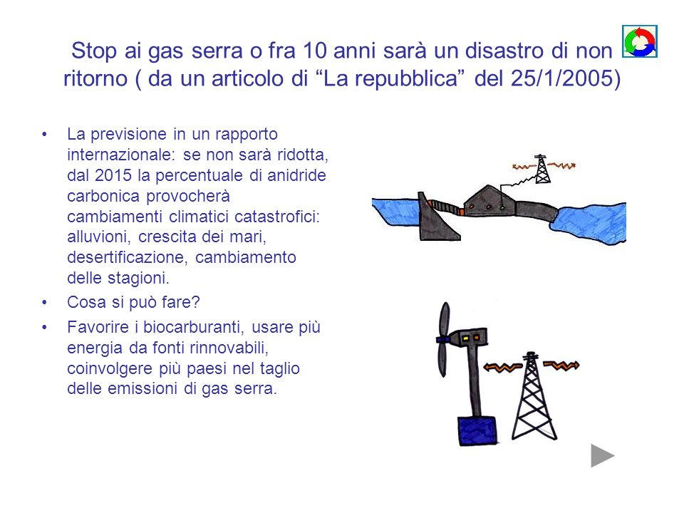 Stop ai gas serra o fra 10 anni sarà un disastro di non ritorno ( da un articolo di La repubblica del 25/1/2005)