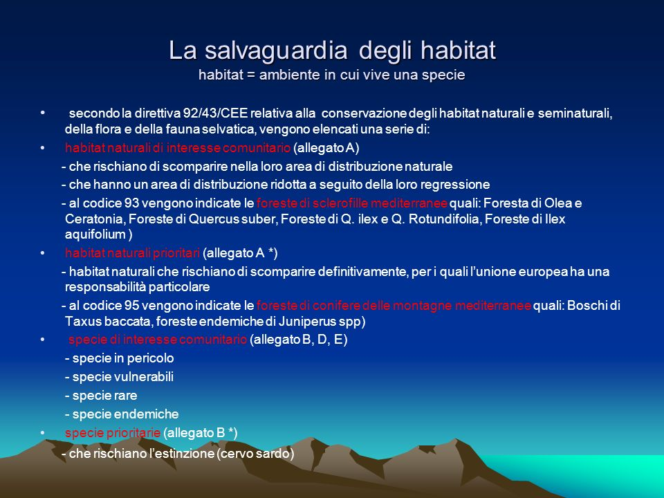 La salvaguardia degli habitat habitat = ambiente in cui vive una specie