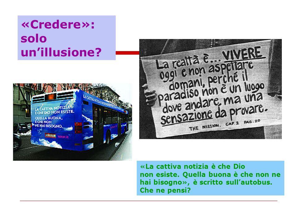 «Credere»: solo un'illusione