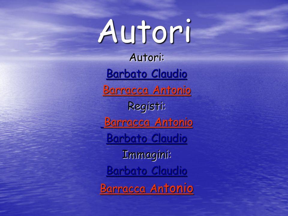 Autori Autori: Barbato Claudio Barracca Antonio Registi: Immagini: