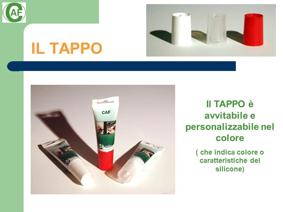 IL TAPPO Il TAPPO è avvitabile e personalizzabile nel colore