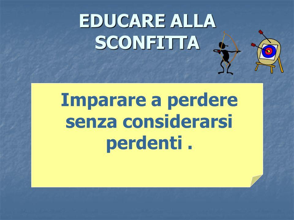 EDUCARE ALLA SCONFITTA
