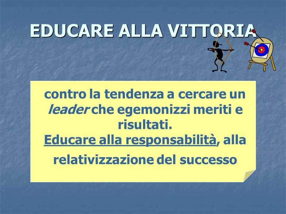 Educare alla responsabilità, alla relativizzazione del successo