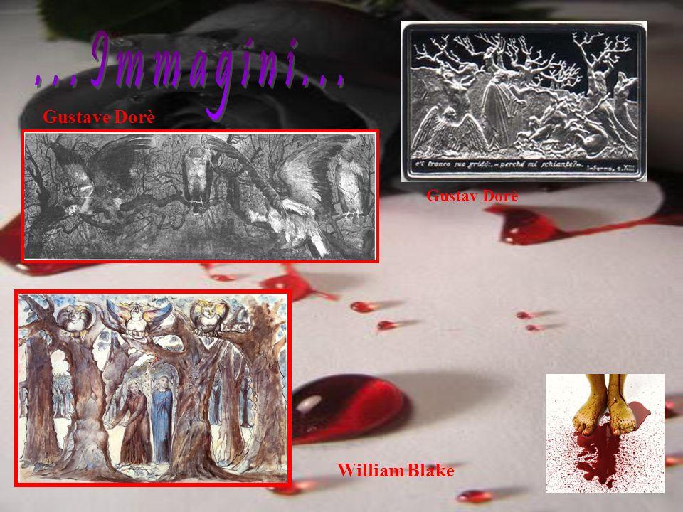 ...Immagini... Gustave Dorè Gustav Dorè William Blake