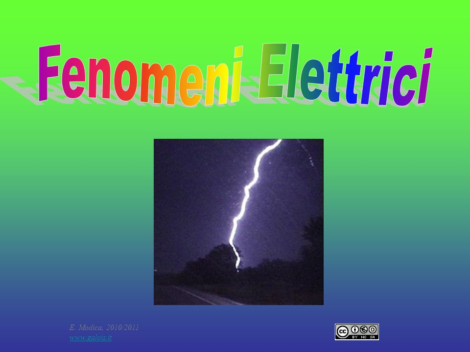 Fenomeni Elettrici E. Modica, 2010/2011 www.galois.it