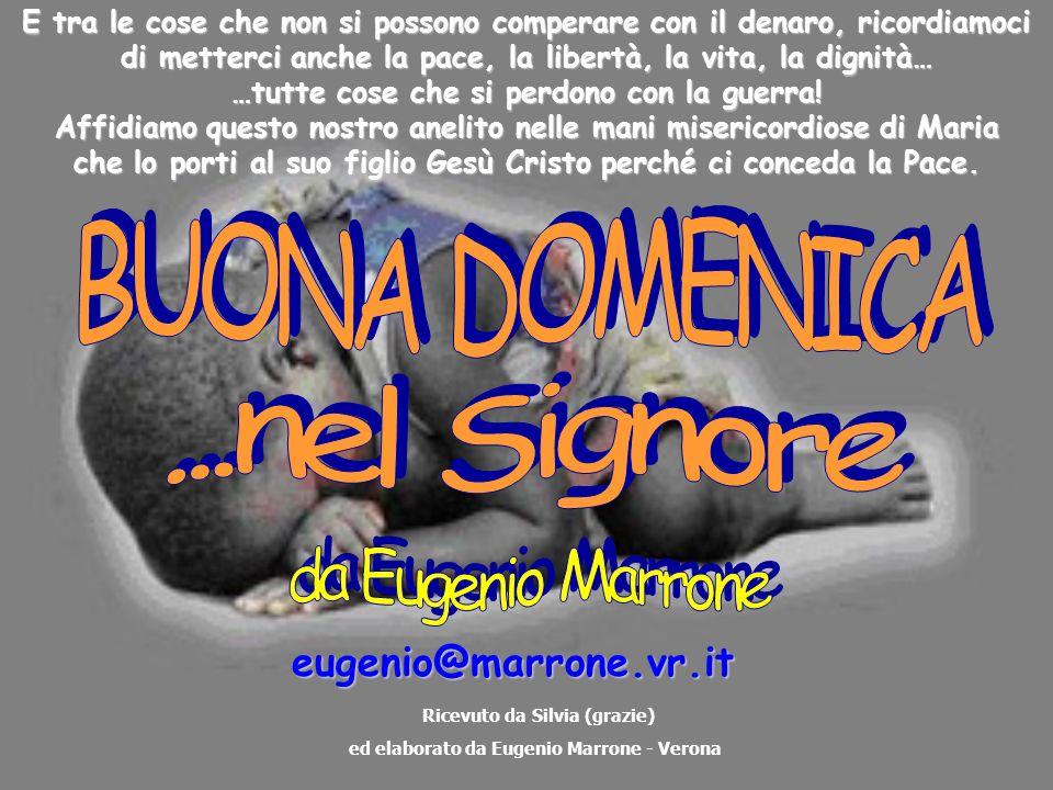 BUONA DOMENICA ...nel Signore da Eugenio Marrone eugenio@marrone.vr.it