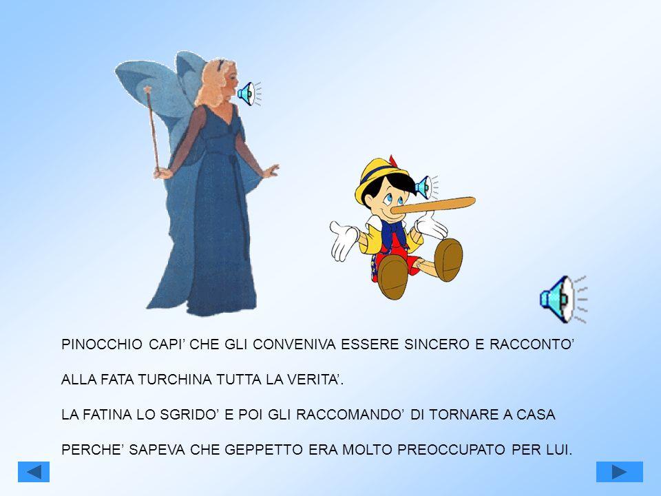 PINOCCHIO CAPI' CHE GLI CONVENIVA ESSERE SINCERO E RACCONTO'
