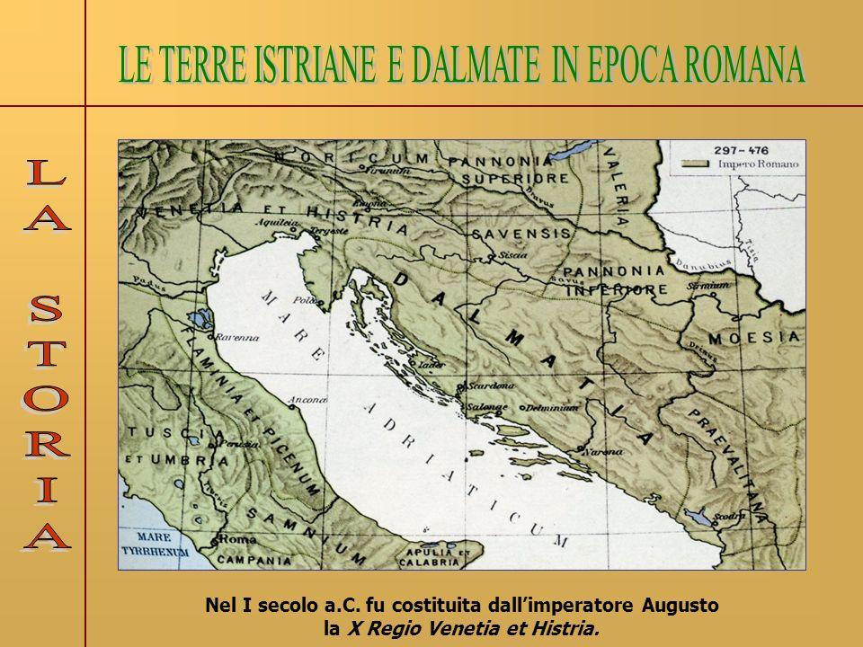 LE TERRE ISTRIANE E DALMATE IN EPOCA ROMANA