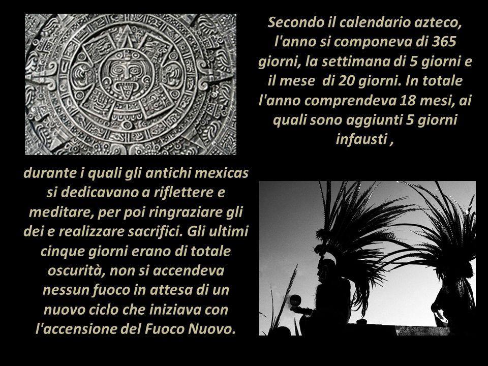 Secondo il calendario azteco, l anno si componeva di 365 giorni, la settimana di 5 giorni e il mese di 20 giorni. In totale l anno comprendeva 18 mesi, ai quali sono aggiunti 5 giorni infausti ,