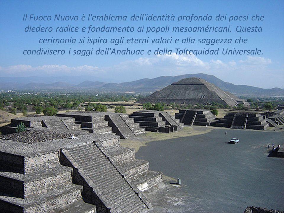 Il Fuoco Nuovo è l emblema dell identità profonda dei paesi che diedero radice e fondamento ai popoli mesoaméricani.