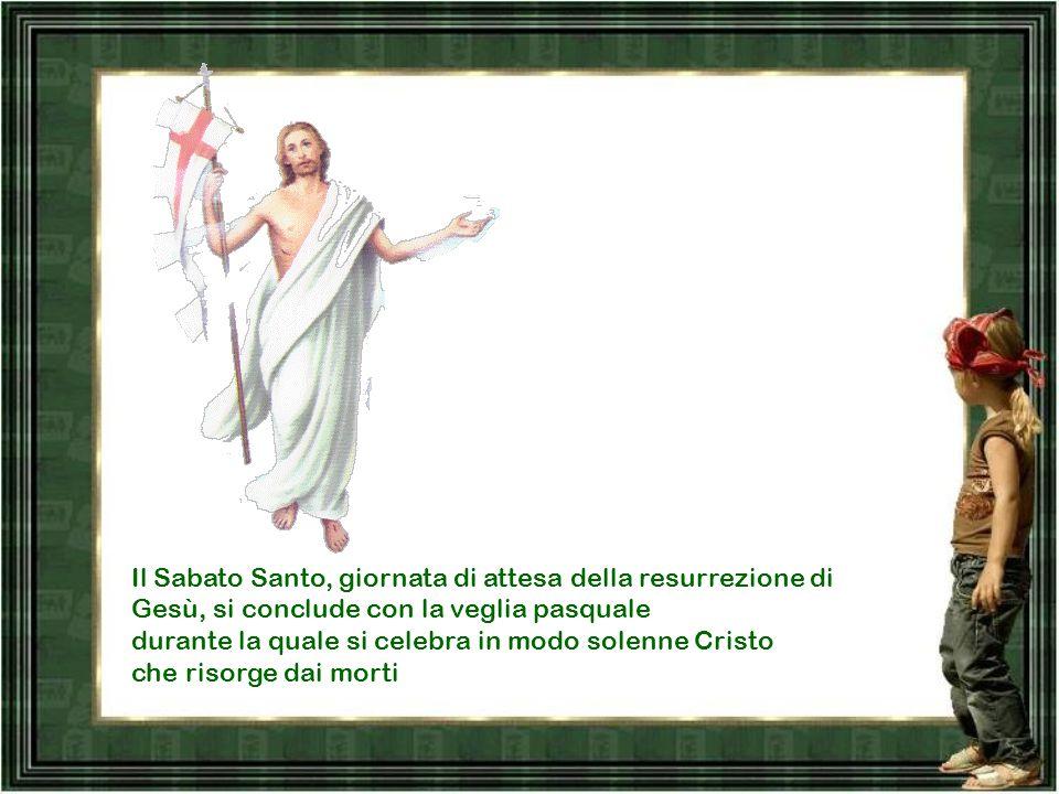 Il Sabato Santo, giornata di attesa della resurrezione di Gesù, si conclude con la veglia pasquale durante la quale si celebra in modo solenne Cristo che risorge dai morti