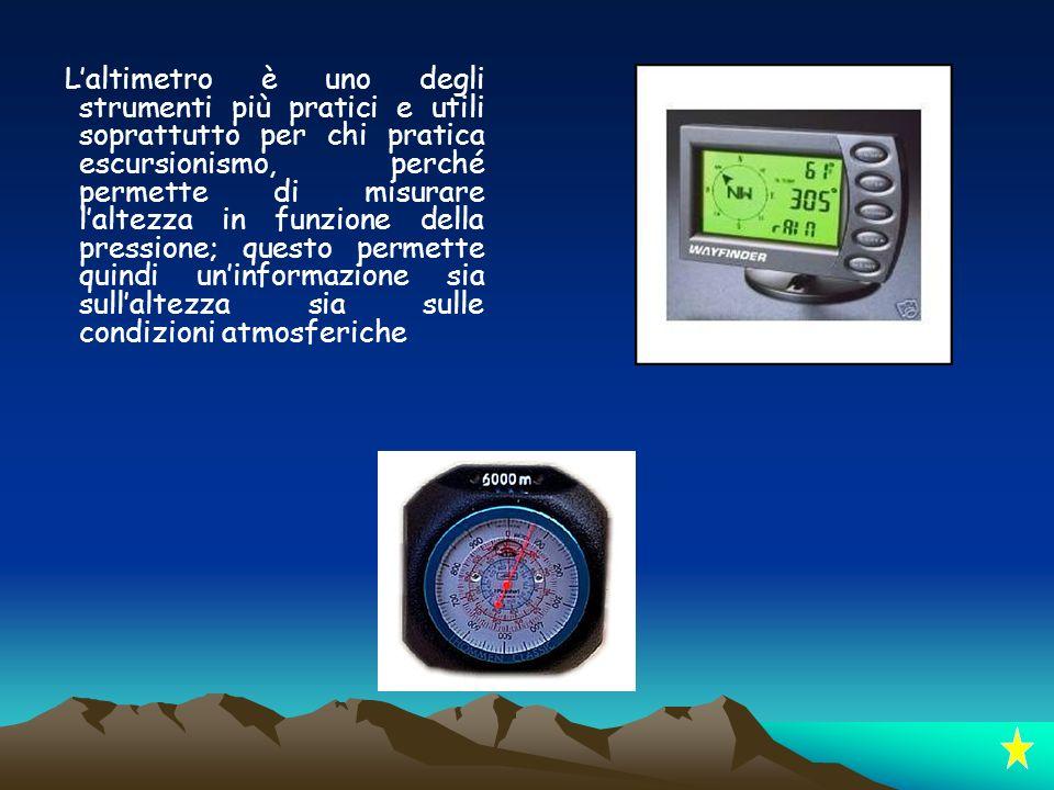L'altimetro è uno degli strumenti più pratici e utili soprattutto per chi pratica escursionismo, perché permette di misurare l'altezza in funzione della pressione; questo permette quindi un'informazione sia sull'altezza sia sulle condizioni atmosferiche