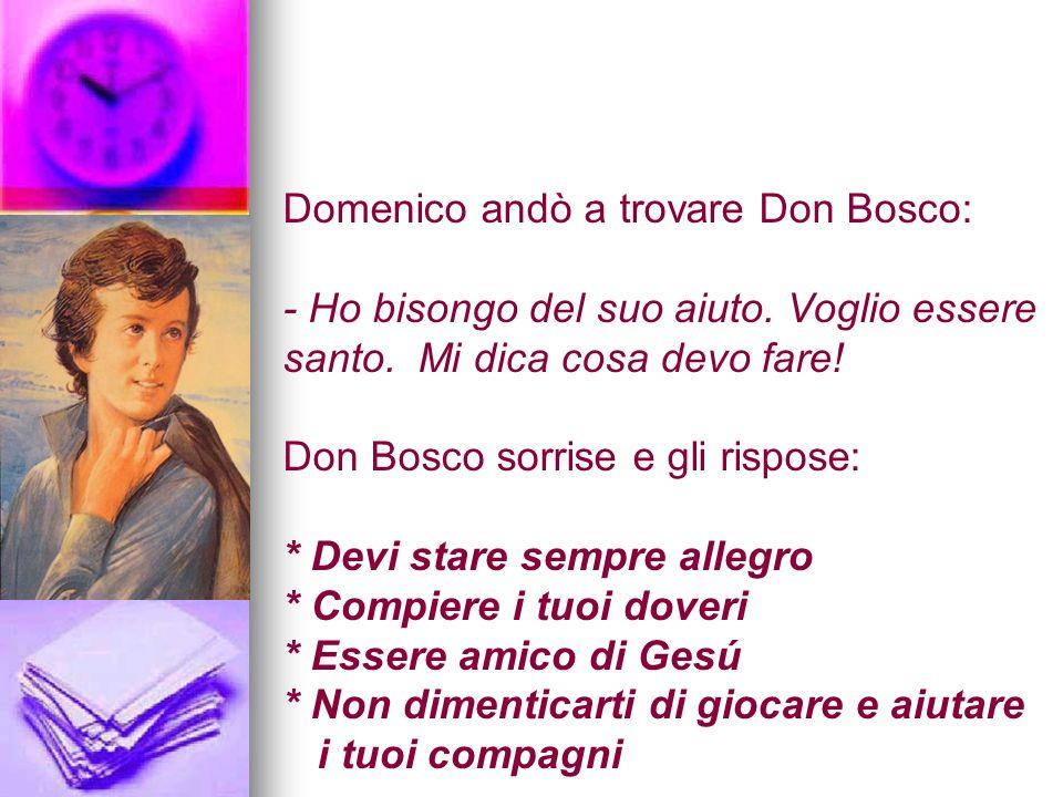 Domenico andò a trovare Don Bosco: