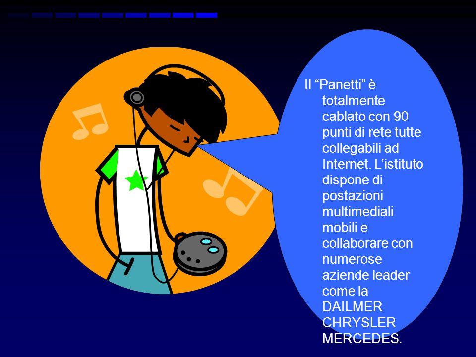 Il Panetti è totalmente cablato con 90 punti di rete tutte collegabili ad Internet.