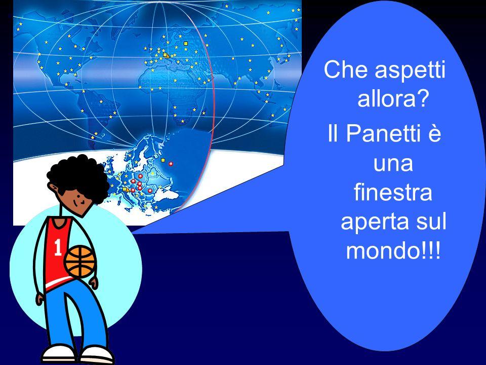Il Panetti è una finestra aperta sul mondo!!!
