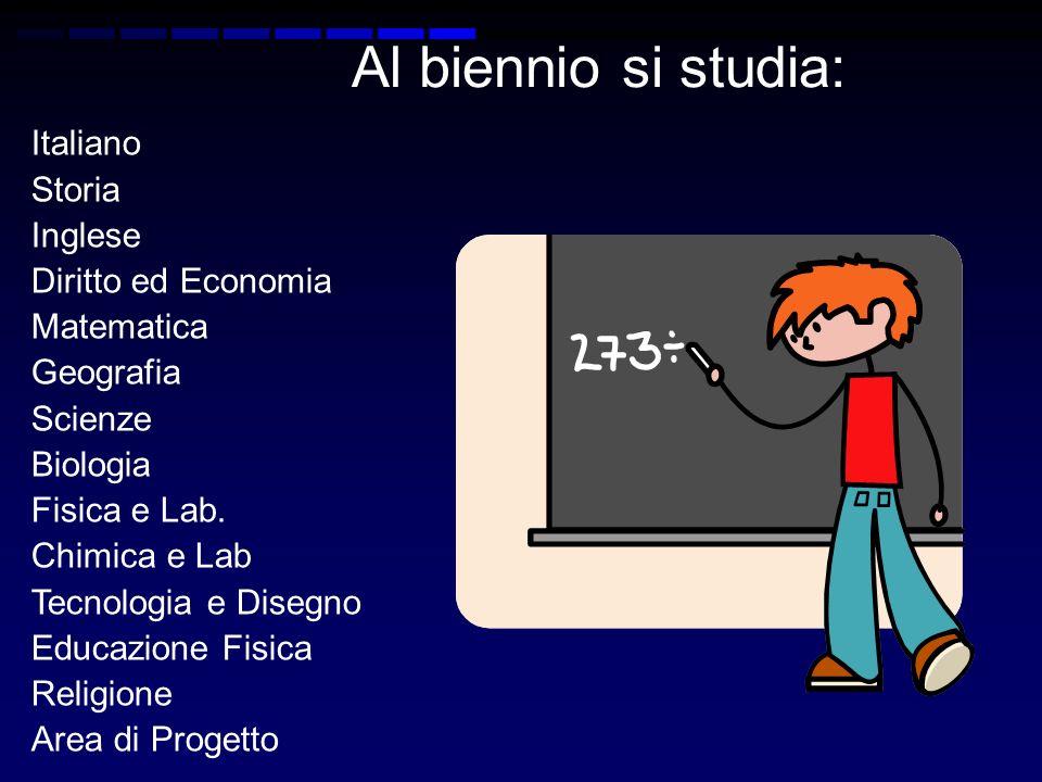 Al biennio si studia: Italiano Storia Inglese Diritto ed Economia