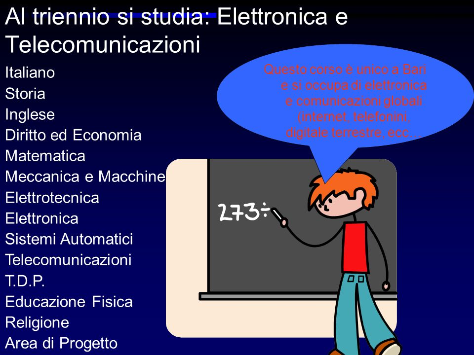 Al triennio si studia: Elettronica e Telecomunicazioni