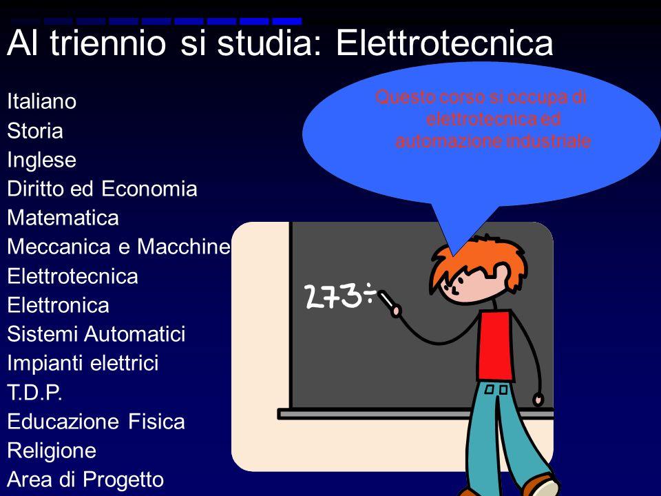 Al triennio si studia: Elettrotecnica