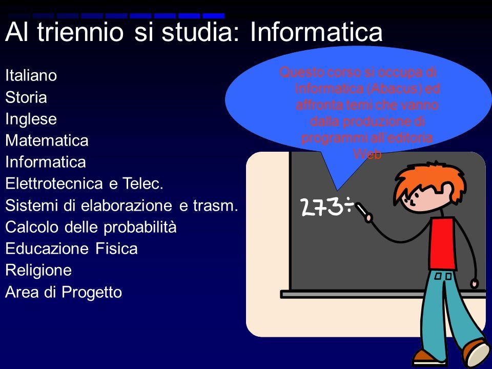 Al triennio si studia: Informatica