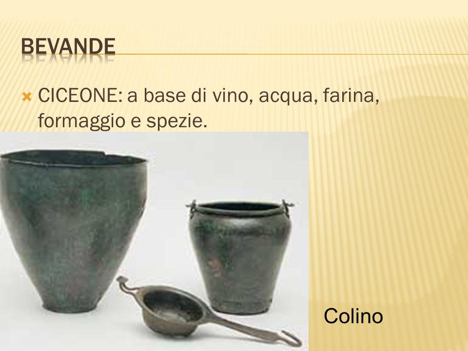 bevande CICEONE: a base di vino, acqua, farina, formaggio e spezie.
