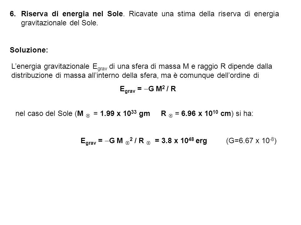 Egrav = G M 2 / R  = 3.8 x 1048 erg (G=6.67 x 10-8)