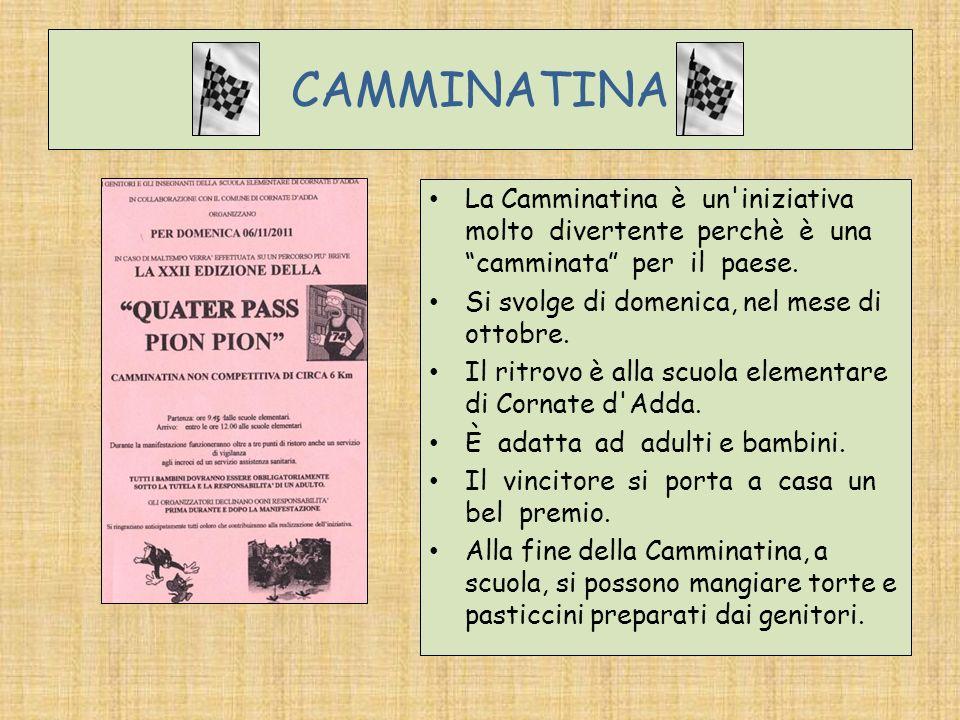CAMMINATINALa Camminatina è un iniziativa molto divertente perchè è una camminata per il paese.