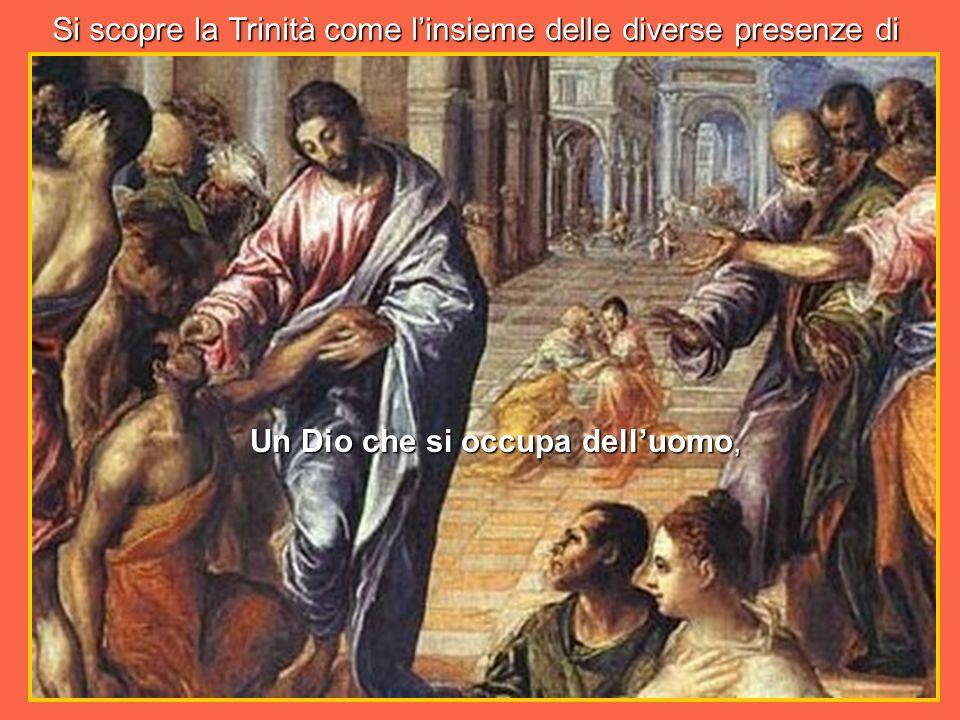 Si scopre la Trinità come l'insieme delle diverse presenze di